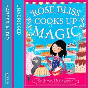 Rose Bliss Cooks up Magic audiobook cover art
