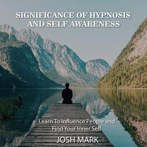 Significance of Hypnosis and Self Awareness audiobook cover art