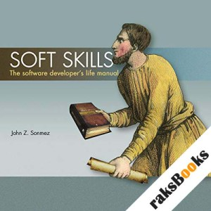 Soft Skills: The Software Developer's Life Manual audiobook cover art