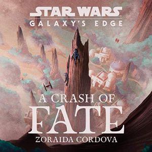 Star Wars: Galaxy's Edge A Crash of Fate audiobook cover art