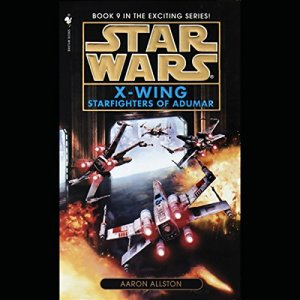 Star Wars: The X-Wing Series, Volume 9: Starfighters of Adumar audiobook cover art