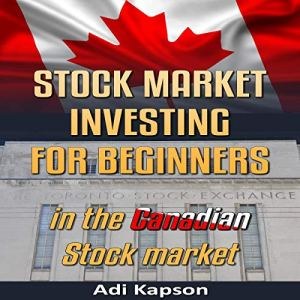 Stock Market Investing for Beginners in the Canadian Stock Market audiobook cover art