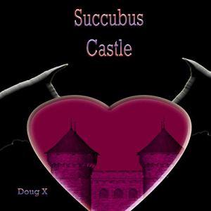 Succubus Castle audiobook cover art