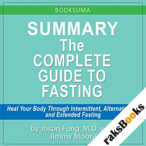 Summary: The Complete Guide to Fasting by Dr. Jason Fung audiobook cover art