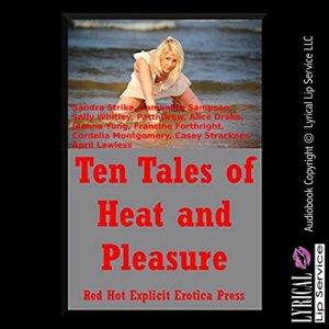 Ten Tales of Heat and Pleasure audiobook cover art