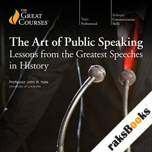 The Art of Public Speaking: Lessons from the Greatest Speeches in History audiobook cover art