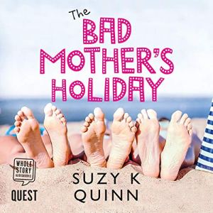 The Bad Mother's Holiday audiobook cover art