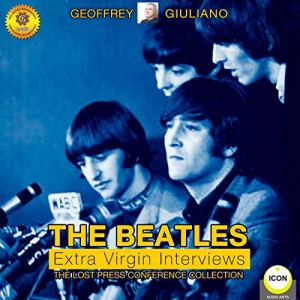 The Beatles Extra Virgin Interviews - The Lost Press Conference Collection audiobook cover art