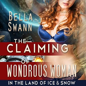 The Claiming of Wondrous Woman in the Land of Ice and Snow audiobook cover art