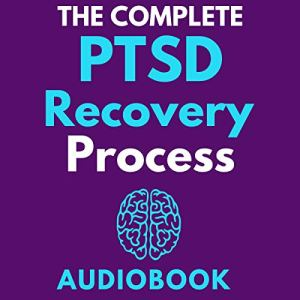 The Complete PTSD Recovery Process audiobook cover art