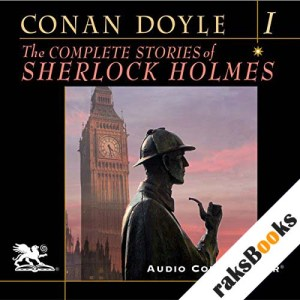 The Complete Stories of Sherlock Holmes, Volume 1 audiobook cover art