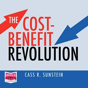The Cost-Benefit Revolution audiobook cover art