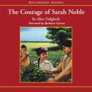 The Courage of Sarah Noble audiobook cover art