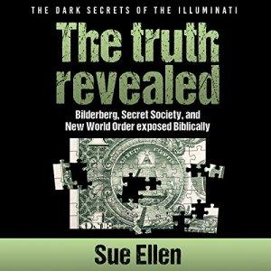 The Dark Secrets of the Illuminati, the Truth Revealed audiobook cover art