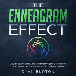 The Enneagram Effect: A Self Discovery Roadmap, Master Effective Communication with 9 Personality Types Even in Toxic Relationships audiobook cover art