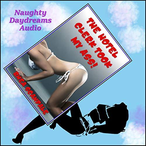 The Hotel Clerk Took My Ass! audiobook cover art