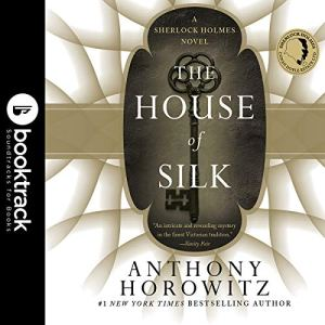 The House of Silk: A Sherlock Holmes Novel audiobook cover art