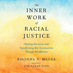 The Inner Work of Racial Justice audiobook cover art