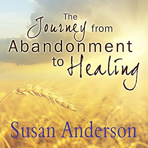 The Journey from Abandonment to Healing audiobook cover art