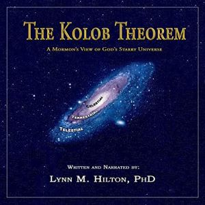 The Kolob Theorem, a Mormon's View of God's Starry Universe audiobook cover art