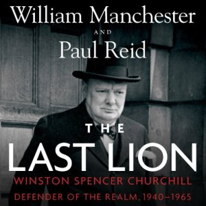 The Last Lion: Winston Spencer Churchill, Volume 3 audiobook cover art