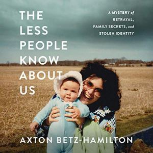 The Less People Know About Us audiobook cover art