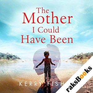 The Mother I Could Have Been audiobook cover art