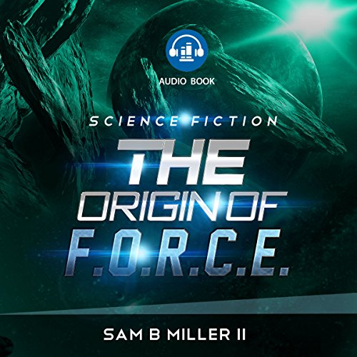 The Origin of F.O.R.C.E. audiobook cover art