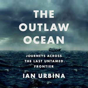 The Outlaw Ocean audiobook cover art