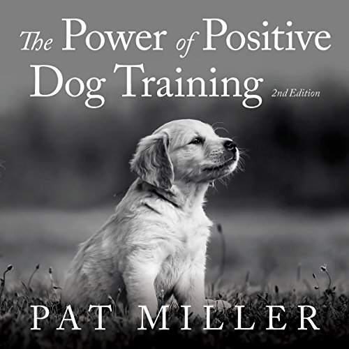 The Power of Positive Dog Training audiobook cover art