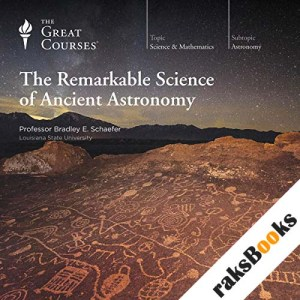 The Remarkable Science of Ancient Astronomy audiobook cover art
