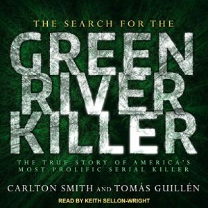 The Search for the Green River Killer audiobook cover art