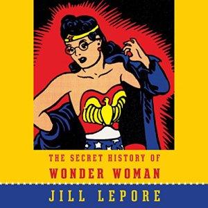 The Secret History of Wonder Woman audiobook cover art