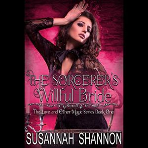 The Sorcerer's Willful Bride audiobook cover art
