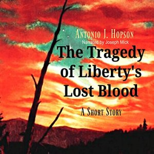 The Tragedy of Liberty's Lost Blood audiobook cover art