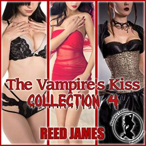 The Vampire's Kiss: Collection 4 audiobook cover art