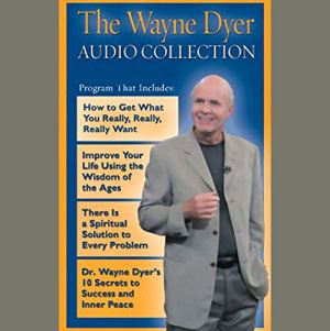 The Wayne Dyer Audio Collection audiobook cover art