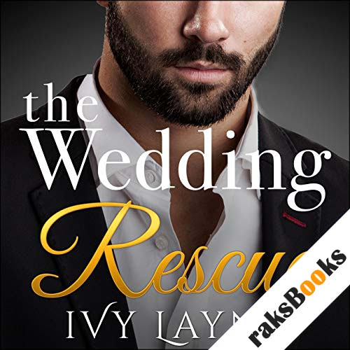 The Wedding Rescue, Complete Series audiobook cover art