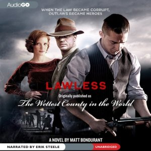 The Wettest County in the World, or Lawless audiobook cover art
