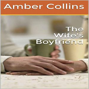 The Wife's Boyfriend audiobook cover art