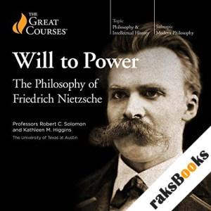 The Will to Power: The Philosophy of Friedrich Nietzsche audiobook cover art