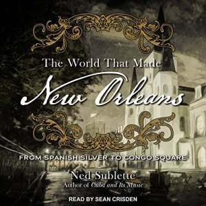 The World That Made New Orleans audiobook cover art