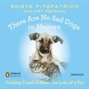 There Are No Sad Dogs in Heaven audiobook cover art