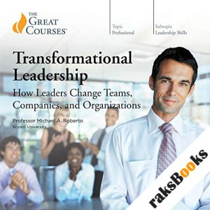 Transformational Leadership: How Leaders Change Teams, Companies, and Organizations audiobook cover art