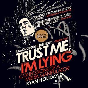 Trust Me, I'm Lying audiobook cover art