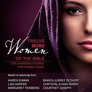 Twelve More Women of the Bible: Audio Bible Studies audiobook cover art
