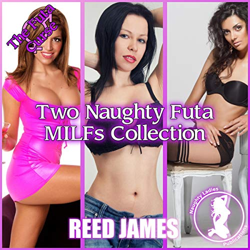 Two Naughty Futa MILFs Collection audiobook cover art