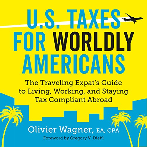 U.S. Taxes for Worldly Americans audiobook cover art