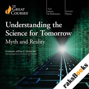 Understanding the Science for Tomorrow: Myth and Reality audiobook cover art