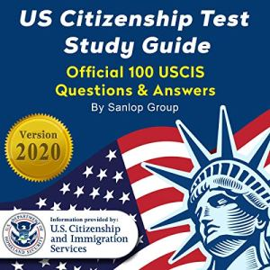 US Citizenship Test Study Guide: Official 100 USCIS Questions & Answers audiobook cover art